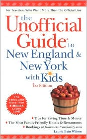 The Unoffical Guide to New England and New York with Kids (2001)