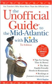 The Unofficial Guide to the Mid-Atlantic with Kids
