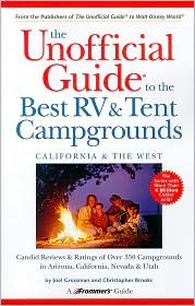 Unofficial Guide to the Best RV & Tent Campgrounds, California & the West