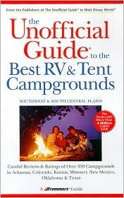 Unofficial Guide to the Best RV and Tent Campgrounds in the Southwest & South Central Plains