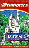 Frommer's Europe from $70 a Day 2002