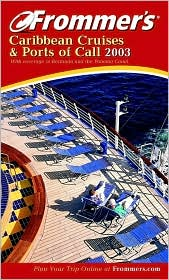 Frommer's Caribbean Cruises and Ports of Call 2003