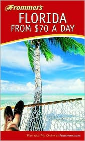 Frommer's Florida from $70 a Day, 4th Edition