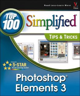 Photoshop Elements 3: Top 100 Simplified Tips & Tricks