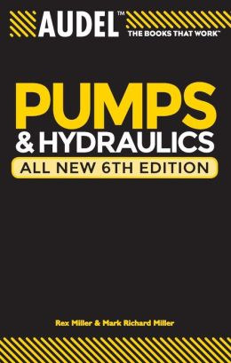 Pumps and Hydraulics (Audel Technical Trades Series)
