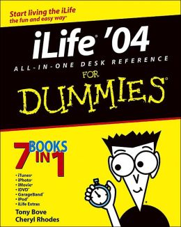 ilife TM '04 All-in-One Desk Reference for Dummies
