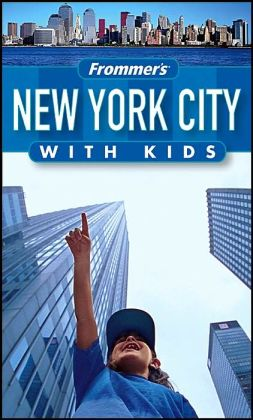 Frommer's New York City with Kids (Frommer's With Kids Guide Series)