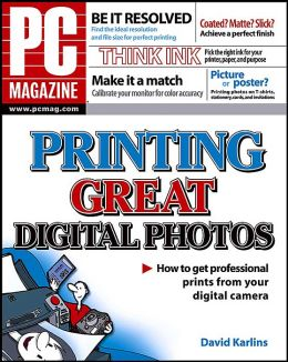 PC Magazine Guide to Printing Great Digital Photos ( PC Magazine Series)