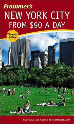 Frommer's New York City from $90 a Day (Frommer's Dollar a Day Series)