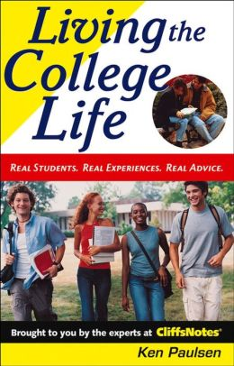 Living the College Life: Real Students, Real Experiences, Real Advice