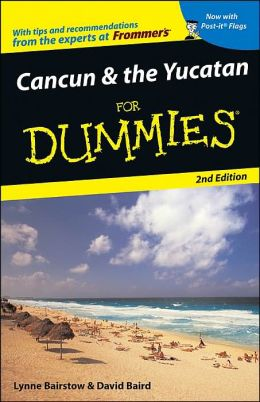 Cancun and the Yucatan for Dummies®