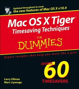 Mac OS X Tiger Timesaving Techniques for Dummies