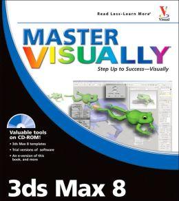 Master Visually 3ds Max 8