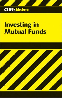 CliffsNotes: Investing in Mutual Funds