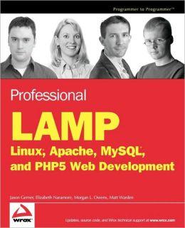 Professional LAMP: Linux, Apache, MySQL and PHP5 Web Development