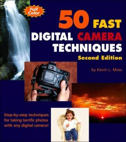 50 Fast Digital Camera Techniques