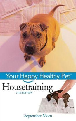 Housetraining: Your Happy Healthy Pet