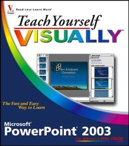 Teach Yourself Visually PowerPoint 2003