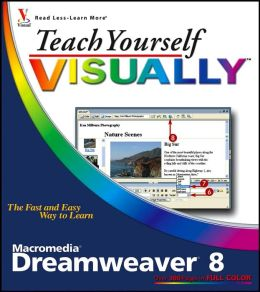 Teach Yourself VISUALLY Macromedia Dreamweaver 8