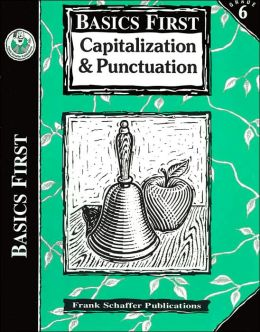 Capitalization & Punctuation: Grade 6 (Basics First Series)