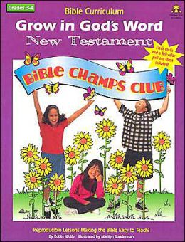 Grow in God's Word New Testament: Grade 3-4