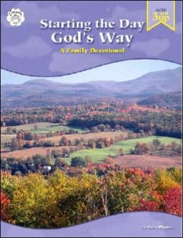 Starting the Day God's Way: A Family Devotional: A Family Devotional
