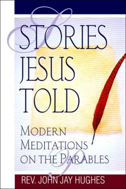 Stories Jesus Told: Modern Meditation on the Parables