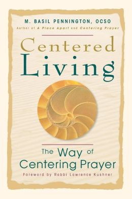 Centered Living: The Way of Centering Prayer