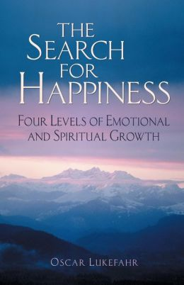 The Search for Happiness: Four Levels of Emotional and Spiritual Growth