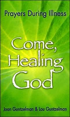 Come, Healing God: Prayers During Illness