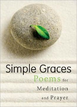 Simple Graces: Poems for Meditation and Prayer