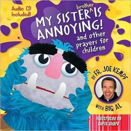 My Sister Is Annoying: and Other Prayers for Children