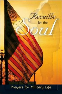 Reveille for the Soul: Prayers for Military Life