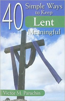 40 Simple Ways to Keep Lent Meaningful