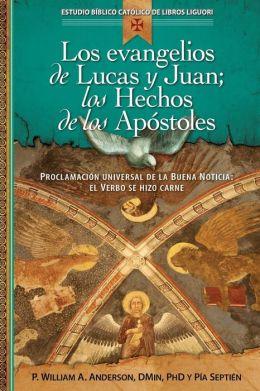 Los Evangelios de Lucas y Juan; Los Hechos
