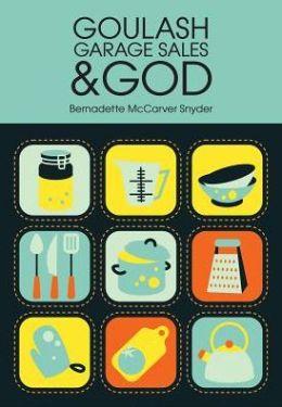 Goulash, Garage Sales, and God