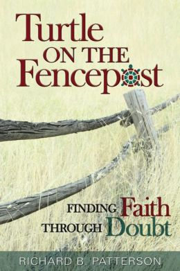 Turtle on the Fencepost: Finding Faith Through Doubt