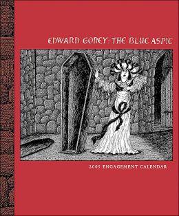 2005 Edward Gorey: The Blue Aspic Engagement Calendar