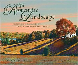 The Romantic Landscapes: Photographs in the Tradition of the New York Hudson Valley Painters