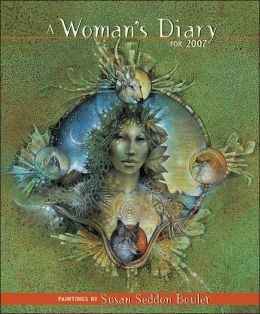 2007 A Woman's Diary: Paintings by Susan Seddon Boulet Engagement Calendar