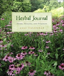 Herbal Journal 2007 Calendar : Herbs, Healing, and Folkways