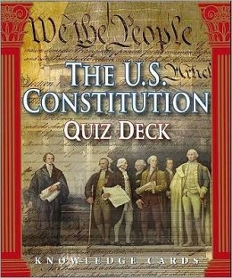 The U.S. Constitution Quiz Deck: Knowledge Cards