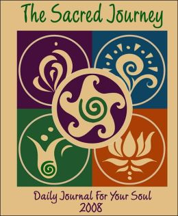 2008 Daily Journal for Your Soul: The Sacred Journey
