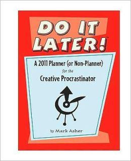2011 Do It Later Planner Calendar