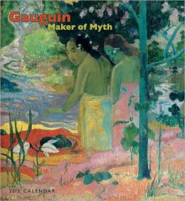 2012 Gauguin: Maker Of Myth Wall Calendar
