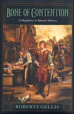 Bone of Contention: A Magdalene la Batarde Mystery