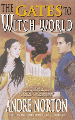 The Gates to Witch World: Witch World / Web of the Witch World / Year of the Unicorn