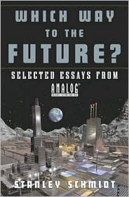 Which Way To The Future?: Selected Essays From Analog