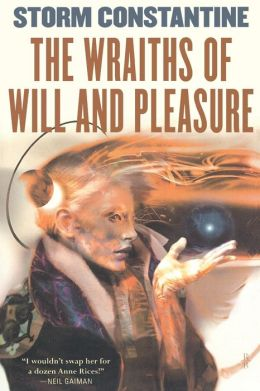 The Wraiths of Will and Pleasure (Wraeththu Histories Series #1)