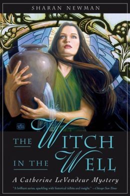 The Witch in the Well (Catherine LeVendeur Series #10)